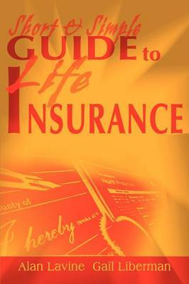 Short and Simple Guide to Life Insurance by Alan Lavine image