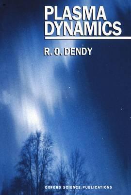 Plasma Dynamics by R.O. Dendy