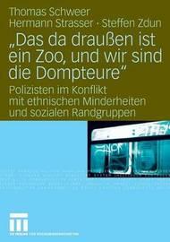 """""""Das Da Draussen Ist Ein Zoo, Und Wir Sind Die Dompteure"""" by Thomas Schweer"""