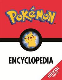 Pokemon: The Pokemon Encyclopedia: Official by Pokemon