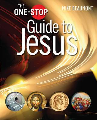 The One-Stop Guide to Jesus by Mike Beaumont