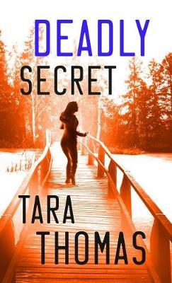 Deadly Secret by Tara Thomas image