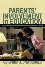 Parents' Involvement in Education by Obiefuna J. Onwughalu