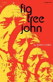 Fig Tree John by Edwin Corle