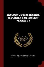 The South Carolina Historical and Genealogical Magazine, Volumes 7-8 image