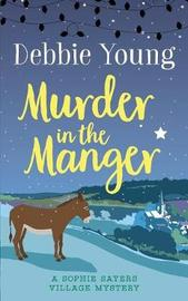 Murder in the Manger by Debbie Young