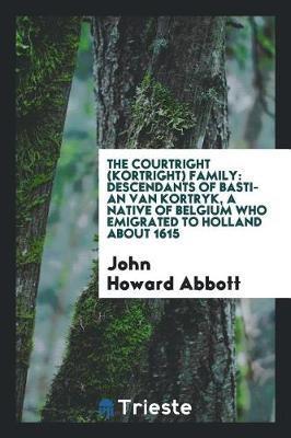 The Courtright (Kortright) Family by John Howard Abbott