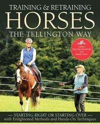 Training & Retraining Horses the Tellington Way by Linda Tellington-Jones