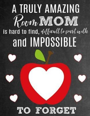 A Truly Amazing Room Mom Is Hard To Find, Difficult To Part With And Impossible To Forget by Sentiments Studios
