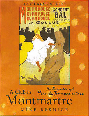 A Club in Montmartre: An Encounter with Henri Toulouse-Lautrec by Mike Resnick image