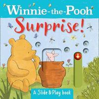 Winnie the Pooh: Surprise! (A Slide & Play Book) by Winnie-The-Pooh