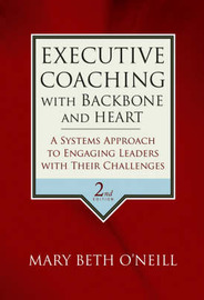 Executive Coaching with Backbone and Heart by Mary Beth a O'Neill image