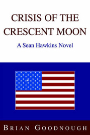 Crisis of the Crescent Moon: A Sean Hawkins Novel by Brian Goodnough image