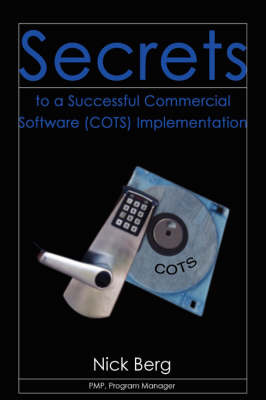 Secrets to a Successful Commercial Software (Cots) Implementation by Nick Berg image