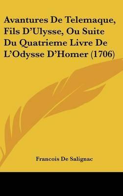 Avantures De Telemaque, Fils D'Ulysse, Ou Suite Du Quatrieme Livre De L'Odysse D'Homer (1706) by Francois de Salignac image