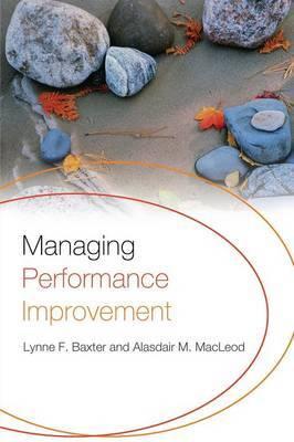 Managing Performance Improvement by Lynne F Baxter