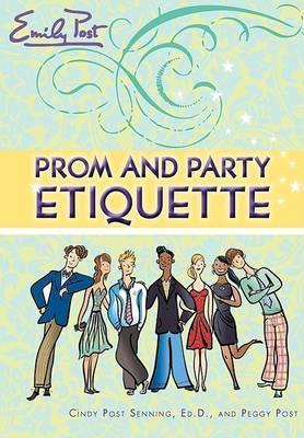Emily Post Prom and Party Etiquette by Cindy Post Senning image