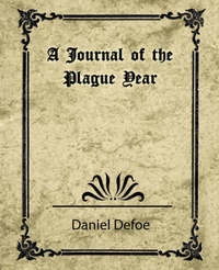 A Journal of the Plague Year (Daniel Defoe) by Defoe Daniel Defoe