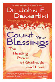 Count Your Blessings by John F. Demartini image