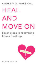Heal and Move On by Andrew G. Marshall