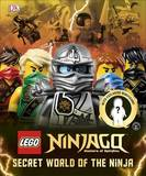 LEGO Ninjago Secret World of the Ninja by DK