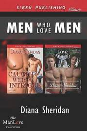 Men Who Love Men [Caught in a Web of Intrigue by Diana Sheridan