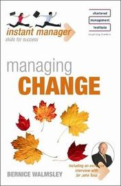 Managing Change (Instant Manager) by Bernice Walmsley