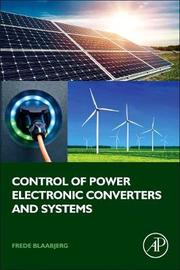 Control of Power Electronic Converters and Systems image