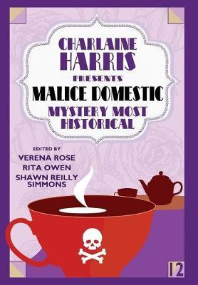 Charlaine Harris Presents Malice Domestic 12 by Verena Rose