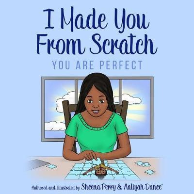 I Made You from Scratch by Sheena Perry image