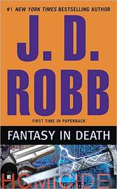 Fantasy in Death (In Death #37) (US Ed.) by J.D Robb