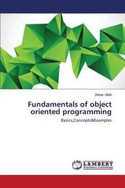 Fundamentals of Object Oriented Programming by Ullah Zobair