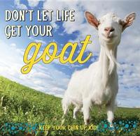 Don't Let Life Get Your Goat by Sellers Publishing