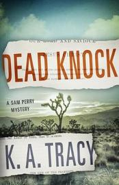 Dead Knock by K a Tracy