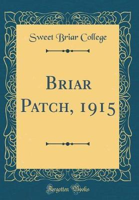 Briar Patch, 1915 (Classic Reprint) by Sweet Briar College image