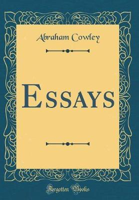 Essays (Classic Reprint) by Abraham Cowley image