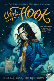 Capt. Hook: The Adventures of a Notorious Youth by J.V. Hart image