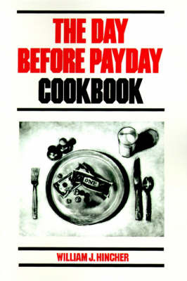 The Day Before Payday Cookbook by William J. Hincher image