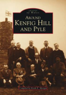 Around Kenfig Hill and Pyle by Keith Morgan