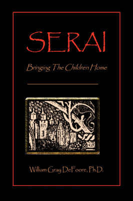 Serai: Bringing the Children Home by William Gray DeFoore, Ph.D.
