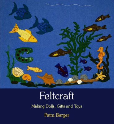 Feltcraft by Petra Berger
