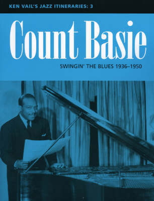 Count Basie: Swingin' the Blues 1936-1950 by Ken Vail image