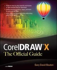 CorelDRAW X the Official Guide by Gary David Bouton