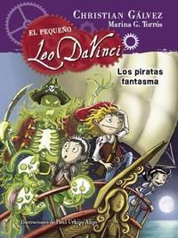 El Pequeao Leo Da Vinci. Los Piratas Fantasma #3 / The Pirate Ghosts (Little Leo Da Vinci 3) by Christian Galvez image