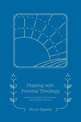 Praying with Process Theology by Bruce Epperly image