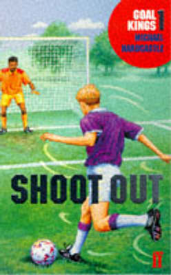 Goal Kings Book 1: Shoot out by Michael Hardcastle image