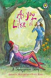 A Shakespeare Story: As You Like It by Andrew Matthews image