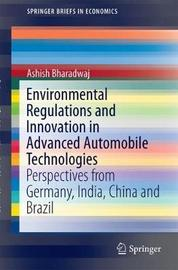 Environmental Regulations and Innovation in Advanced Automobile Technologies by Ashish Bharadwaj