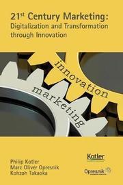 21st Century Marketing by Philip Kotler