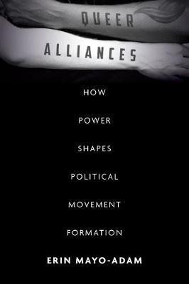 Queer Alliances by Erin Mayo-Adam